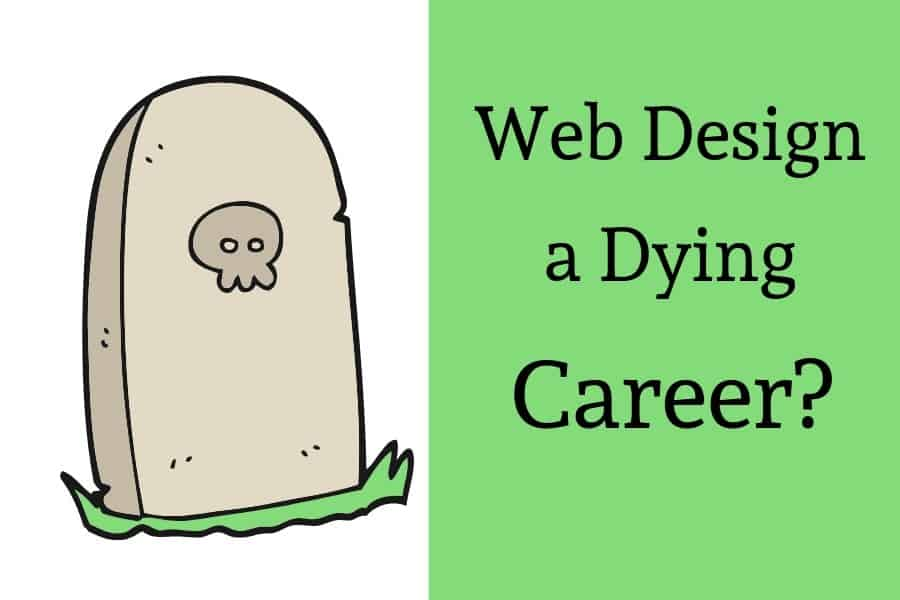 web design a dying career