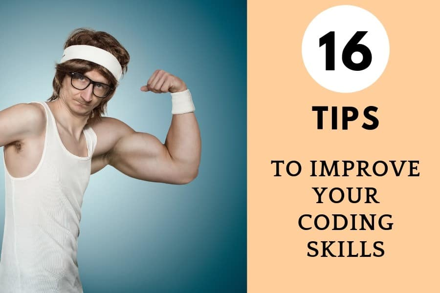 16 tips to improve your coding skills